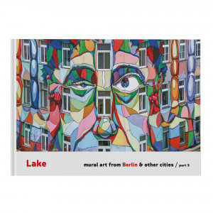 LAKE Mural Art From Berlin & Other Cities #3