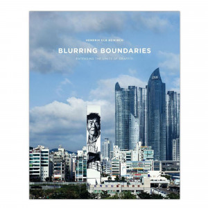 Blurring Boundaries Extending Graffiti Limits Book